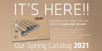 Club 3D Catalog for February 2018 - discover our awesome range of Products
